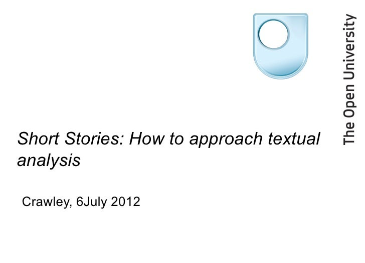 Short Stories: How to approach textualanalysisCrawley, 6July 2012