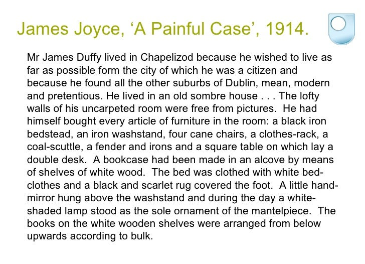 "the dubliners a painful case Music in james joyce's dubliners  duffy in ""a painful case"" also meets his short-term girlfriend thanks to their mutual attendance to a series of classical."