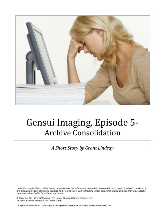 Gensui Imaging, Episode 5- Archive Consolidation A Short Story by Grant Lindsay Under the copyright laws, neither the docu...