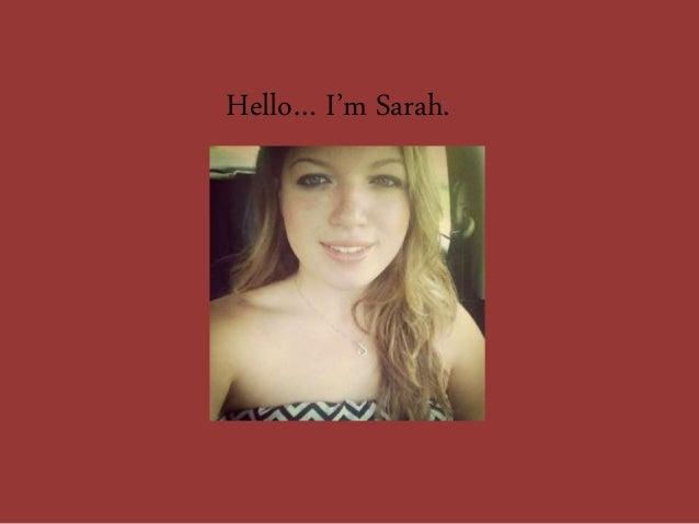 Hello… I'm Sarah.