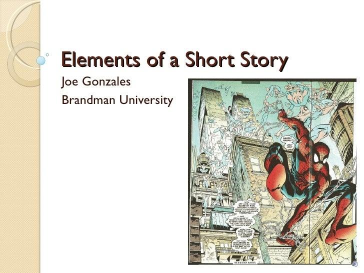 Elements of a Short Story Joe Gonzales Brandman University
