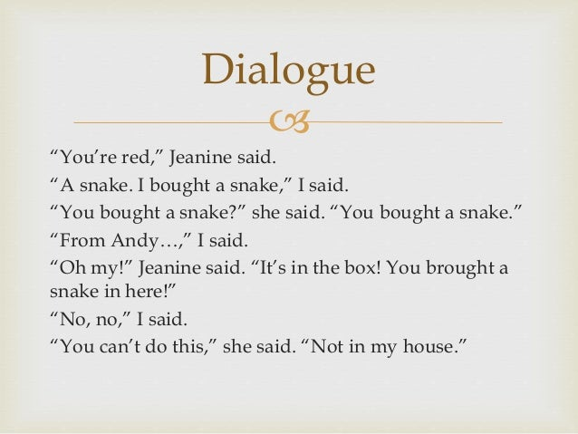 dialogue in an essay How to format dialogue in a story whether you are writing fiction or nonfiction, satire or drama, writing the dialogue may have its challenges the parts.