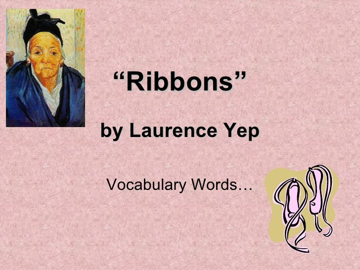 """"""" Ribbons"""" by Laurence Yep Vocabulary Words…"""