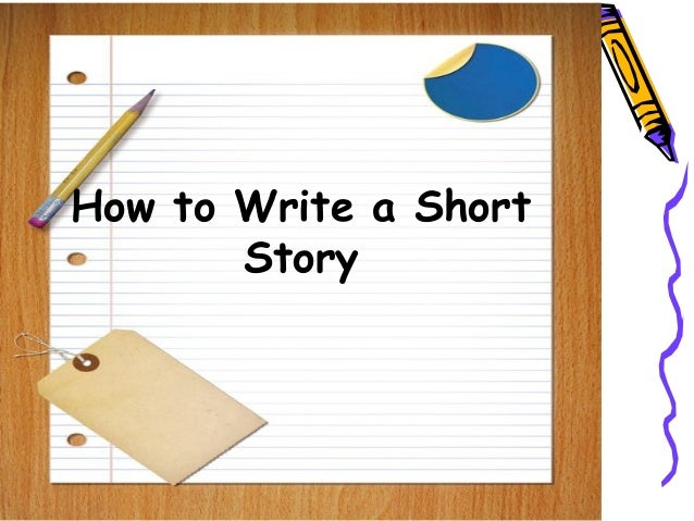 Requirements to Writing a Short Story