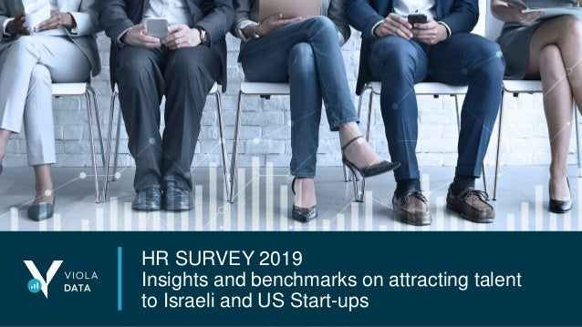 Confidential   1 HR SURVEY 2019 Insights and benchmarks on attracting talent to Israeli and US Start-ups
