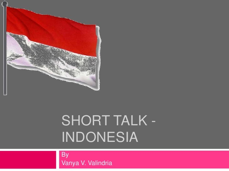 SHORT TALK -INDONESIAByVanya V. Valindria