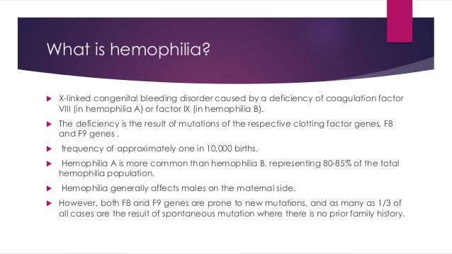 what is hemophilia Answer to what is hemophilia and why can females, but not males, be carriers of  hemophilia and other x-linked recessive characteri.
