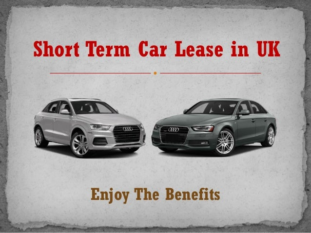 Short Term Car Lease In Uk Enjoy The Benefits