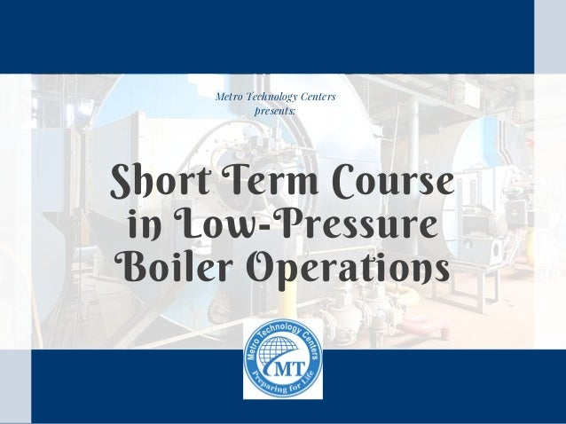 Short Term Course in Low-Pressure Boiler Operations