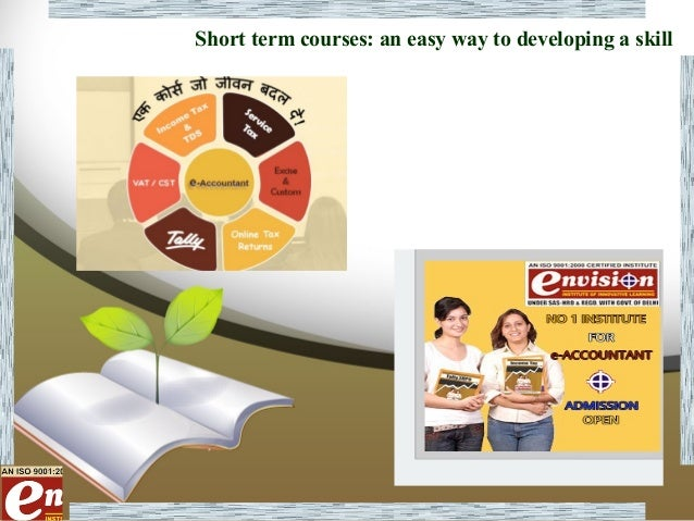 Short term courses: an easy way to developing a skill