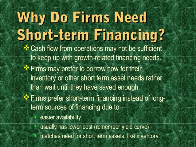 Short-term self-liquidating loans are intended to do