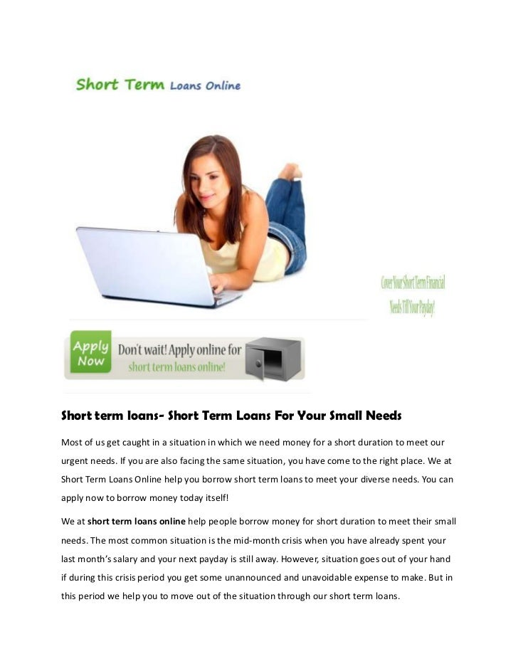 Short term loans- Short Term Loans For Your Small NeedsMost of us get caught in a situation in which we need money for a s...