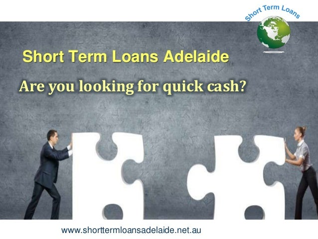 Short Term Loans Adelaide - Cash Help For Adelaide People With Easily ...