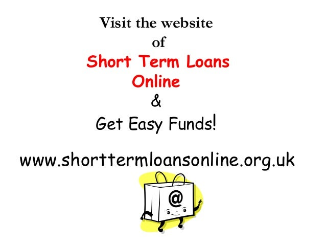 Short Term Loans Online- Online finances available without ...
