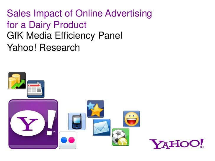 Sales Impact of Online Advertisingfor a Dairy ProductGfK Media Efficiency PanelYahoo! Research