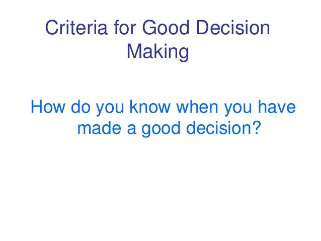 short essay on decision making Read this essay on ethical decision making in short, consequentialism is the decision is ethical if the positive outcome is greater than the negative outcome.