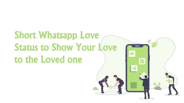 Short Whatsapp Love Status To Show Your Love To The Loved One