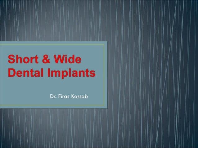 Short wide implants