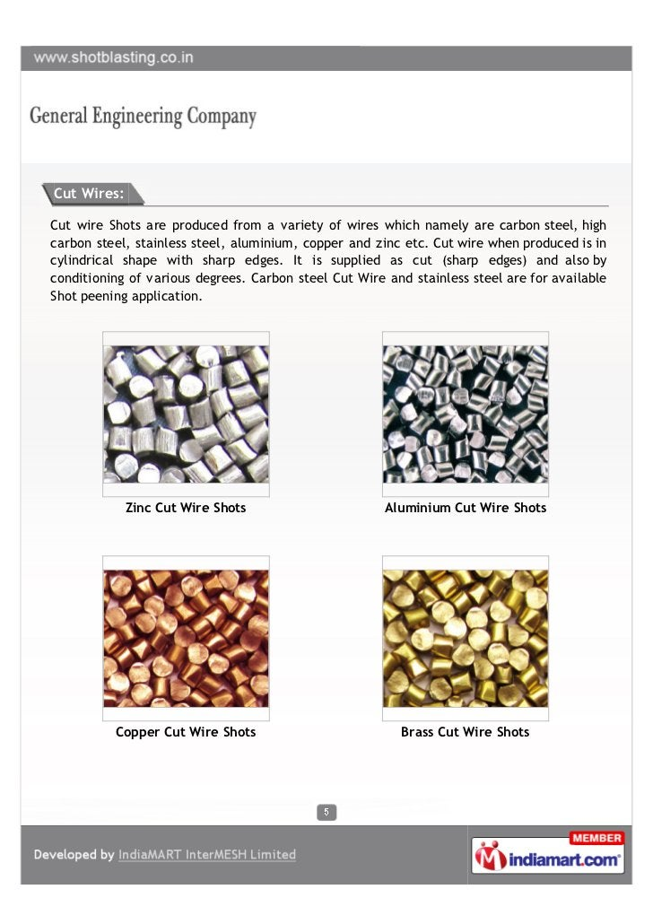 Cut Wires:Cut wire Shots are produced from a variety of wires which namely are carbon steel, highcarbon steel, stainless s...