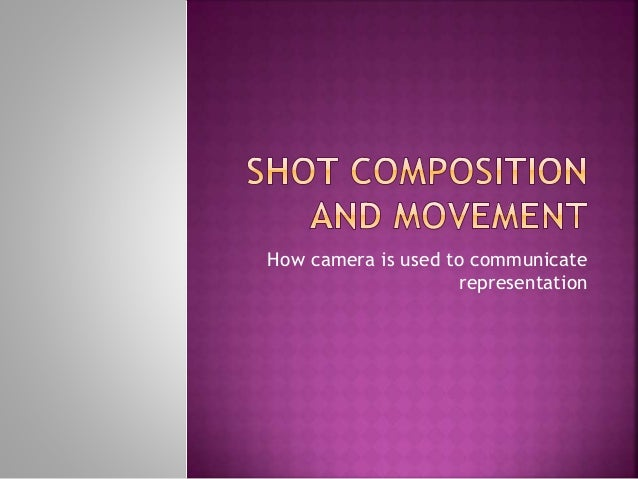 How camera is used to communicate representation