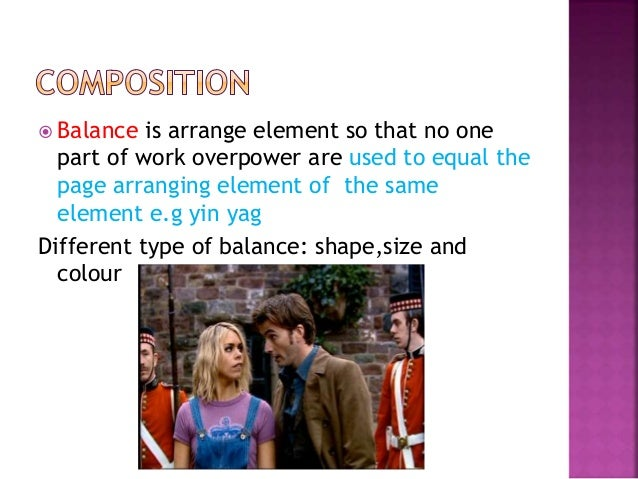  Balance is arrange element so that no one part of work overpower are used to equal the page arranging element of the sam...
