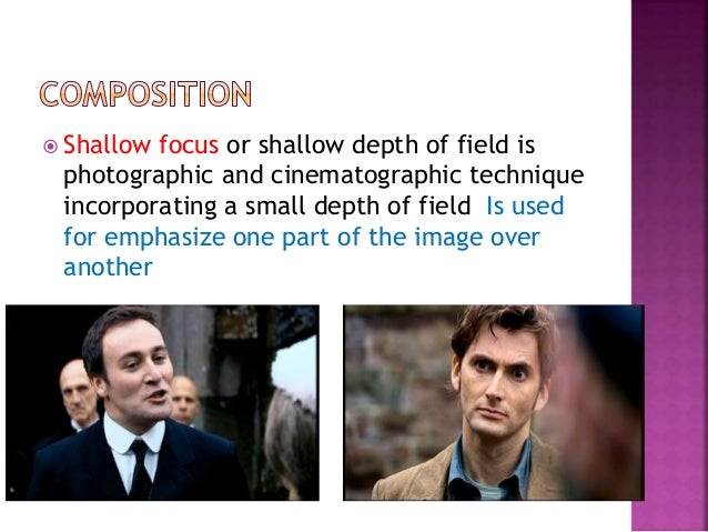  Shallow focus or shallow depth of field is photographic and cinematographic technique incorporating a small depth of fie...