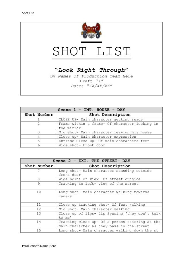 """Shot List  SHOT LIST """"Look Right Through"""" By Names of Production Team Here Draft """"1"""" Date: """"XX/XX/XX""""  Shot Number 1 2 3 4..."""