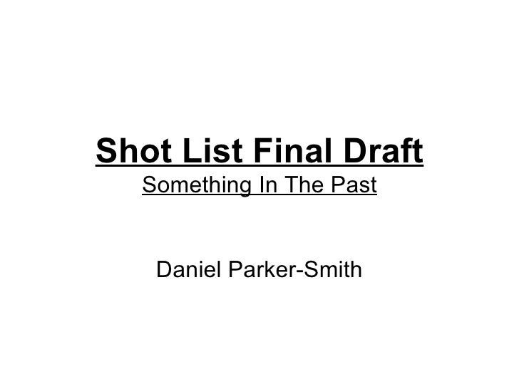 Shot List Final Draft  Something In The Past   Daniel Parker-Smith