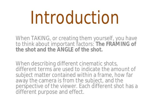 Introduction When TAKING, or creating them yourself, you have to think about important factors: The FRAMING of the shot an...