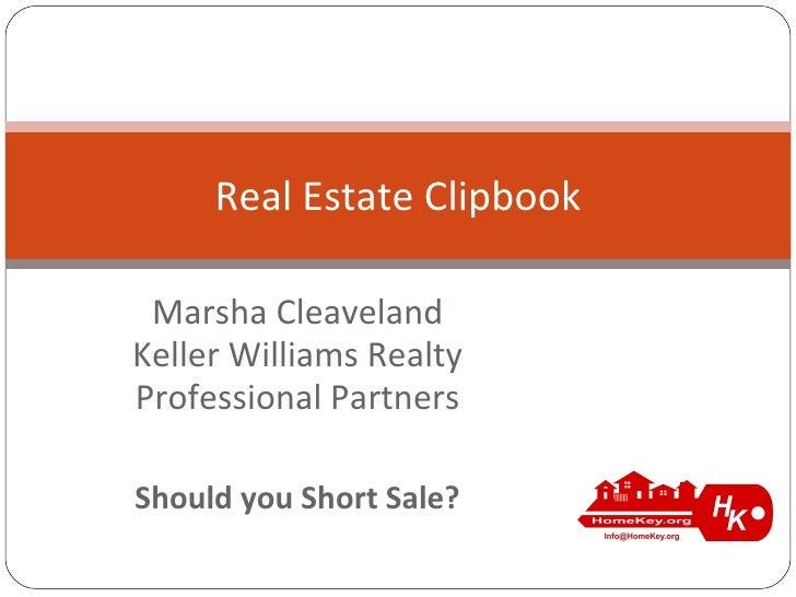 Marsha Cleaveland Keller Williams Realty Professional Partners Should you Short Sale? Real Estate Clipbook