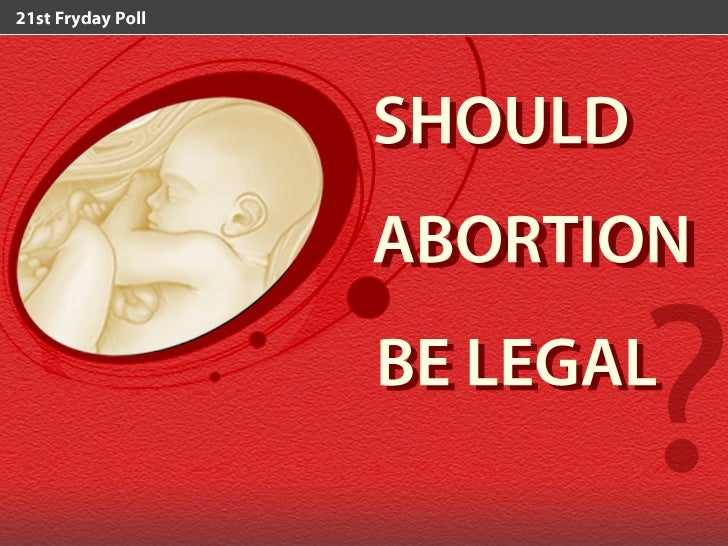 Reasons why abortion should be legal essay