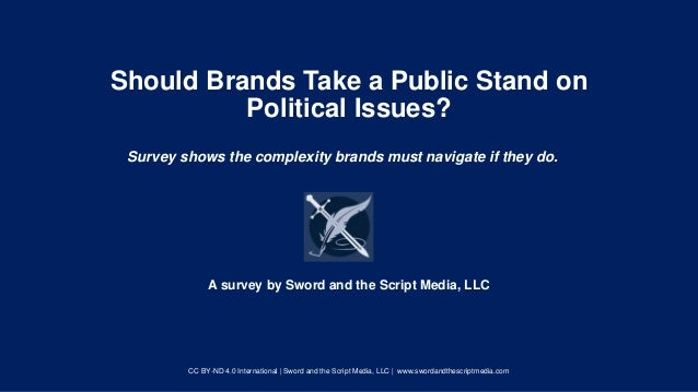 Should Brands Take a Public Stand on Political Issues? Survey shows the complexity brands must navigate if they do. A surv...
