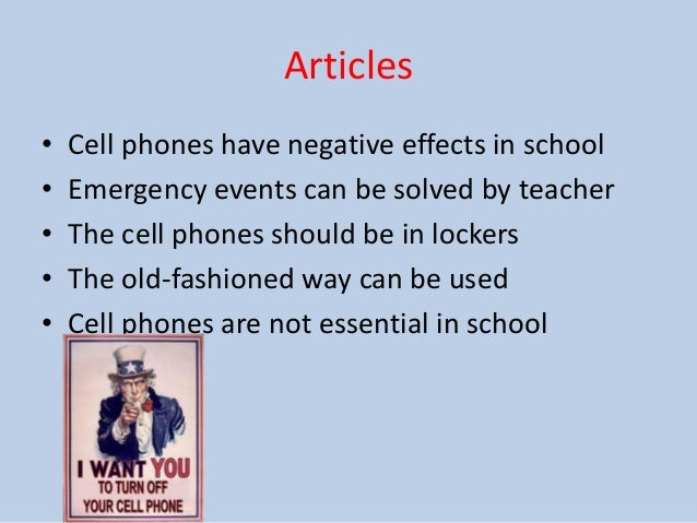 should students use cell phones in school essay My opinion is that students shouldn't be allowed to use phones during class i've seen it happen a lot during high school, and it causes students to not pay attention in class.