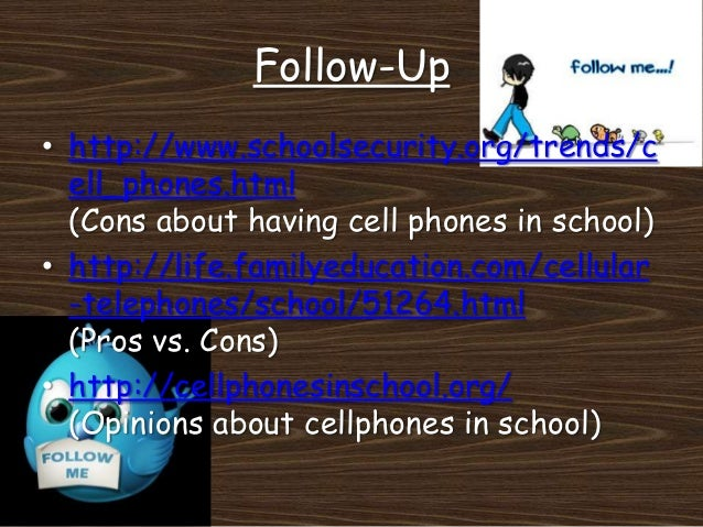 disadvantages of cellphones at school Get the best of edutopia in your  with the ubiquity of cellphones, many schools are facing questions about what to do when students bring cellphones to school.