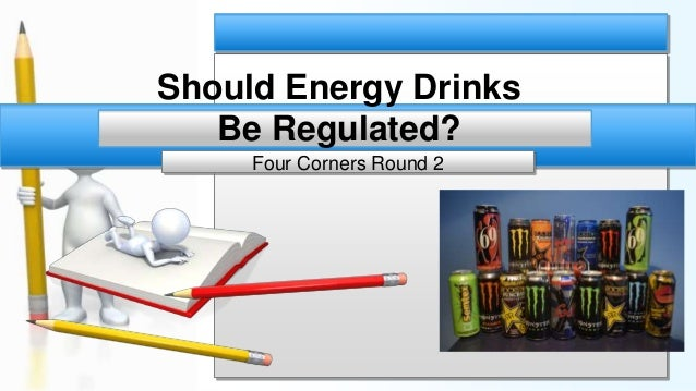 Should Energy Drinks Be Regulated