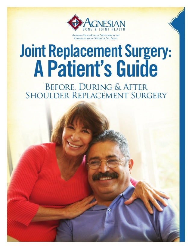 Before, During & After Shoulder Replacement Surgery JointReplacementSurgery: APatient'sGuide Agnesian HealthCare is Sponso...