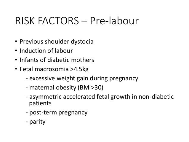 Management of suspected fetal macrosomia • Early induction of labour - Doesn't prevent SD in non-diabetic woman with suspe...