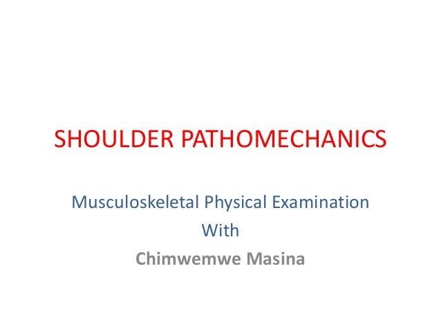 SHOULDER PATHOMECHANICS Musculoskeletal Physical Examination With Chimwemwe Masina