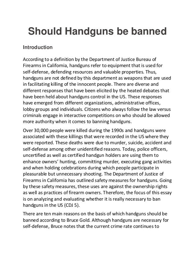 essays on banning guns Use our essay writing services or get access to database of 576 free essays   gun control vs gun rights elementary and middle schools ban innocent.
