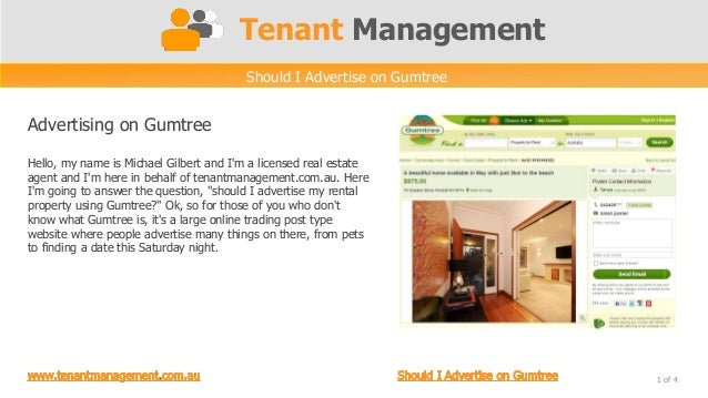Tenant ManagementShould I Advertise on GumtreeHello, my name is Michael Gilbert and Im a licensed real estateagent and Im ...