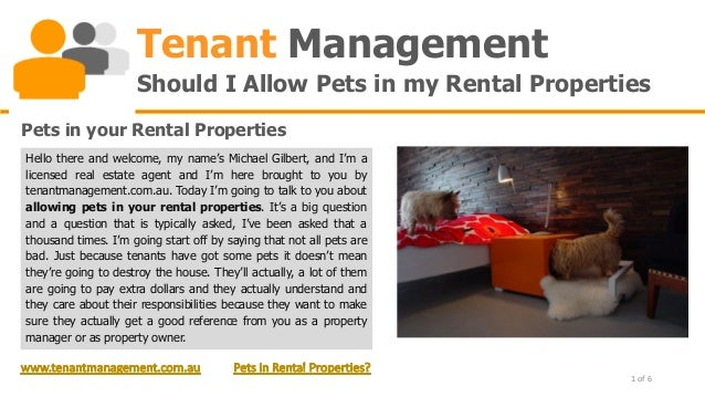 Tenant Management                     Should I Allow Pets in my Rental PropertiesPets in your Rental PropertiesHello there...