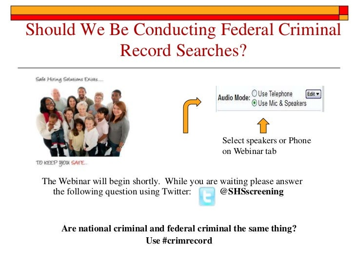Should We Be Conducting Federal Criminal           Record Searches?                                                Select ...