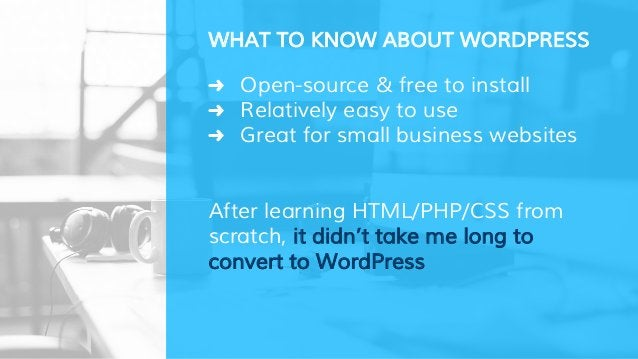 ➜ Open-source & free to install ➜ Relatively easy to use ➜ Great for small business websites After learning HTML/PHP/CSS f...