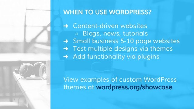 ➜ Content-driven websites ○ Blogs, news, tutorials ➜ Small business 5-10 page websites ➜ Test multiple designs via themes ...