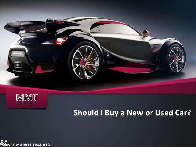 should i buy a new or used car. Black Bedroom Furniture Sets. Home Design Ideas