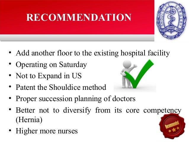 "shouldice hospital limited abridged Shouldice hospital is a ""focused factory:"" a hospital with a specific area of expertise that gives it competitive strength resulting in lower cost,."