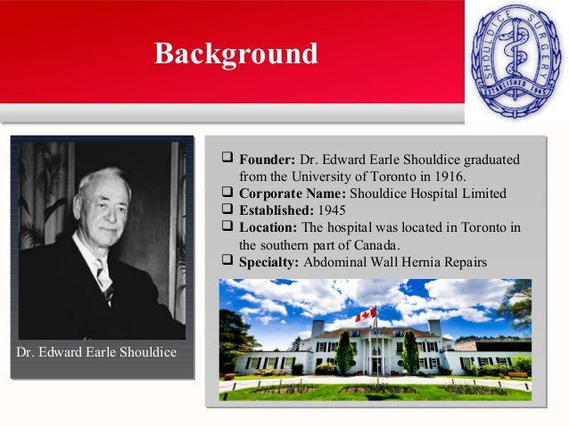 shouldice hospital Shouldice hernia centre is a private hospital in thornhill, ontario, canada  contents 1 history 2 work 3 harvard business school business case 4 trivia.
