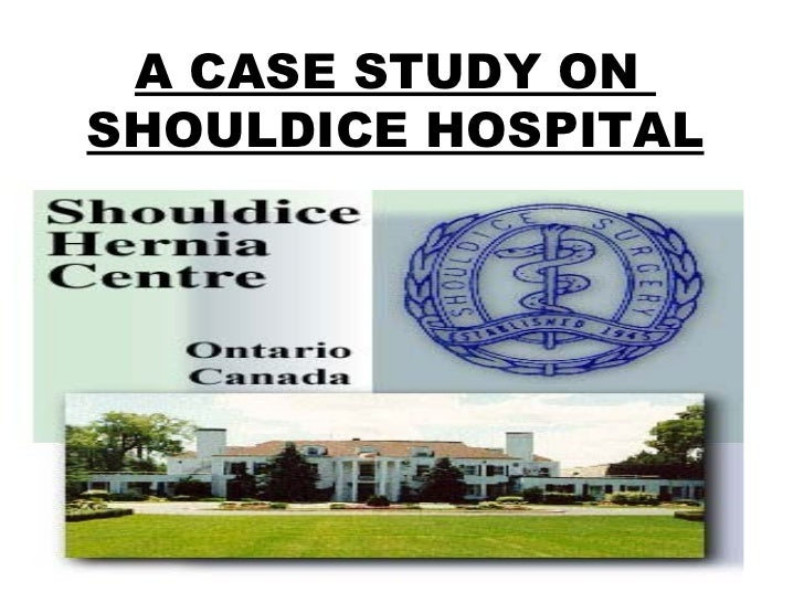 shouldice hospital limited case study analysis Shouldice case study 1 case study shouldice hospital limited 1 prepred by :: rajesh srivastava 2 organization.