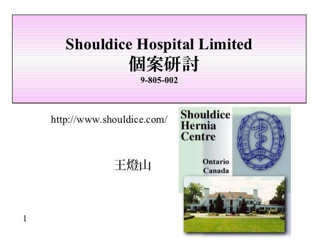 Shouldice Hospital Limited                    個案研討                       9-805-002    http://www.shouldice.com/           ...