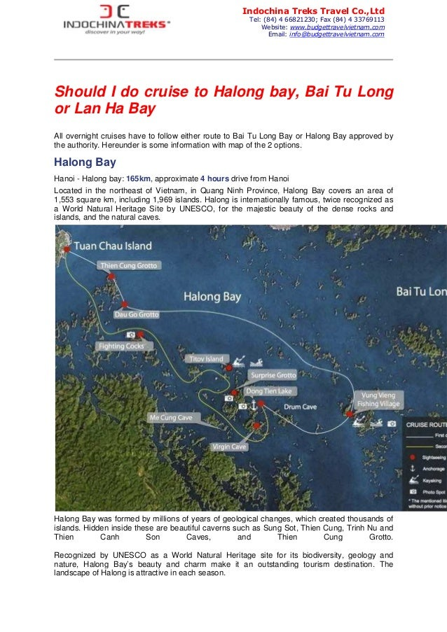 Should I do cruise to Halong bay, Bai Tu Long or Lan Ha Bay All overnight cruises have to follow either route to Bai Tu Lo...